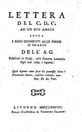 Lettera del C.D.C. ad un suo amico sopra i novi commenti alle poesie d'Orazio dell'A.G. pubblicati in Parigi, nella Gazzetta Letteraria degli anni 1764. e seguenti [Ranieri de' Calsabigi]