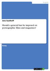 Should a general ban be imposed on pornographic films and magazines?
