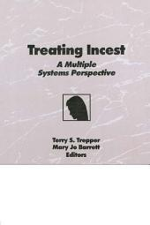 Treating Incest: A Multiple Systems Perspective