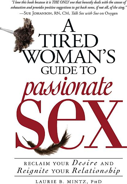 Download A Tired Woman s Guide to Passionate Sex Book
