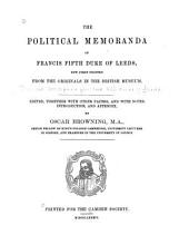The Political Memoranda of Francis Fifth Duke of Leeds: Now First Printed from the Originals in the British Museum, Volume 35