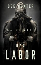 Das Labor. Zukunftsthriller (Band 1 der Shield-Trilogie): Dystopie - dystopischer Roman - Science Fiction