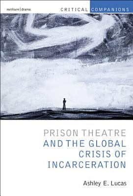 Prison Theatre and the Global Crisis of Incarceration