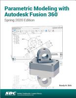 Parametric Modeling with Autodesk Fusion 360  Spring 2020 Edition  PDF