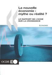 La nouvelle économie: mythe ou réalité ? Le rapport de l'OCDE sur la croissance: Le rapport de l'OCDE sur la croissance