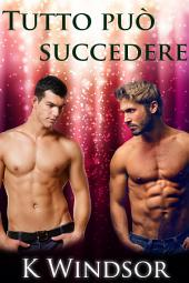 Tutto può succedere: Una fantasia gay erotica