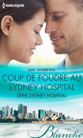 Coup de foudre au Sydney Hospital: T3 - Sydney Hospital