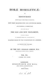 Horæ homileticæ, or Discourses, in the form of skeletons upon the whole Scriptures. [With] Appendix. (With indexes, prepared by T. H Horne). To which is annexed an improved ed. of a transl. of [J] Claude's Essay on the composition of a sermon