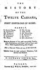 The History of the Twelve Caesars, First Emperors of Rome, Etc