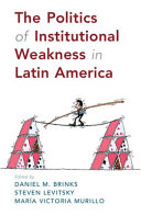 The Politics of Institutional Weakness in Latin America PDF
