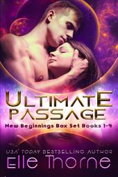 Ultimate Passage: New Beginnings Omnibus: Books 1-4