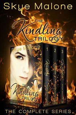 The Kindling Trilogy  The Complete Series