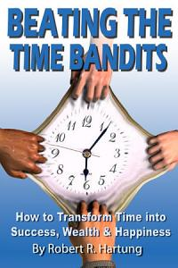 Beating the Time Bandits How to Transform Time Into Success  Wealth   Happiness PDF