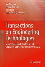 Transactions on Engineering Technologies: International MultiConference of Engineers and Computer Scientists 2016