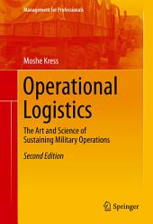 Operational Logistics: The Art and Science of Sustaining Military Operations, Edition 2