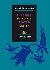 El posible/imposible teatro del 27