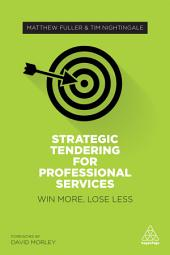 Strategic Tendering for Professional Services: Win More, Lose Less