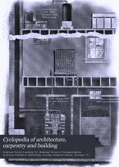 Cyclopedia of architecture, carpentry and building: a general reference work...
