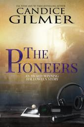 The Pioneers: A Ghost Hunting Short Story