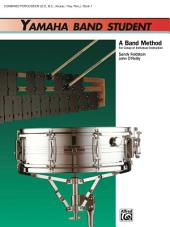 Yamaha Band Student, Book 1 for Combined Percussion���S.D., B.D., Access., Keyboard Percussion: A Band Method for Group or Individual Instruction