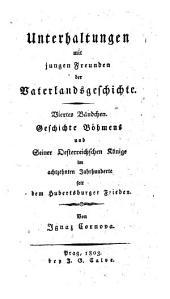Geschichte Böhmens und Seiner Oesterreichischen Könige im achtzehnten Jahrhunderte bis zum Hubertusburger Frieden: 3-4