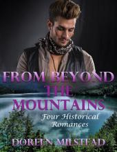 From Beyond the Mountains: Four Historical Romances