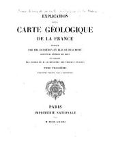 Explication de la carte géologique de la France: Volume 3,Partie 1