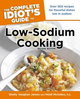 The Complete Idiot s Guide to Low Sodium Cooking  2nd Edition PDF