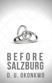 Before Salzburg (The Salzburg Saga #2.5): A Salzburg Saga Prequel Novella