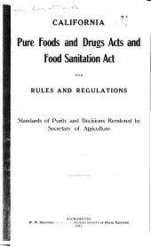 California pure food and drugs acts, and food sanitation act with rules and regulations, standards of purity and decisions rendered by Secretary of Agriculture ... 1911