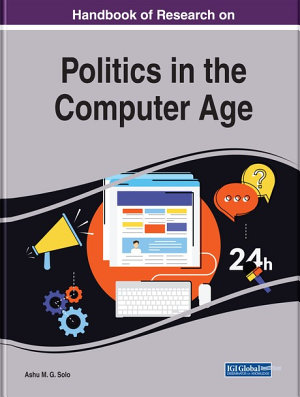 Handbook of Research on Politics in the Computer Age