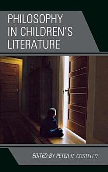 Philosophy in Children s Literature PDF