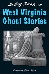 The Big Book Of West Virginia Ghost Stories PDF