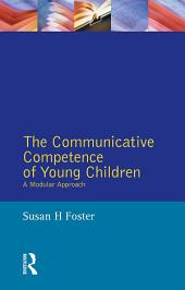 The Communicative Competence of Young Children: A Modular Approach