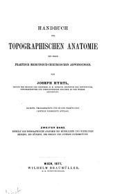 Handbuch der topographischen Anatomie: Entha lt die topographische anatomie des Ma nnlichen und Weiblichen Beckens, des Ru ckens, der Oberen und unteren Extremita ten