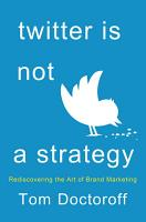 Twitter is Not a Strategy PDF