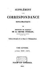 Correspondance diplomatique de Bertrand de Salignac de la Mothe Fénélon, ambassadeur de France en Angleterre de 1568 à 1575: Supplément, Années 1568-1575 : lettres adressérs de la Cour à l'Abassadeur, Volume7