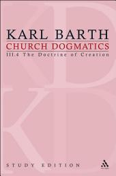 Church Dogmatics Study Edition 19: The Doctrine of Creation III.4 § 52-54
