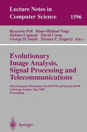 Evolutionary Image Analysis, Signal Processing and Telecommunications: First European Workshops, EvoIASP'99 and EuroEcTel'99 Göteborg, Sweden, May 26-27, 1999, Proceedings