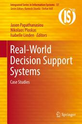 Real-World Decision Support Systems: Case Studies