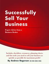 Successfully Sell Your Business: Expert advice from a business broker