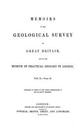 Memoirs of the Geological Survey of England and Wales: Vol. I [-IV, Pt. I], Volume 2, Part 2