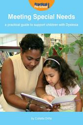 Meeting Special Needs: A practical guide to support children with Dyslexia