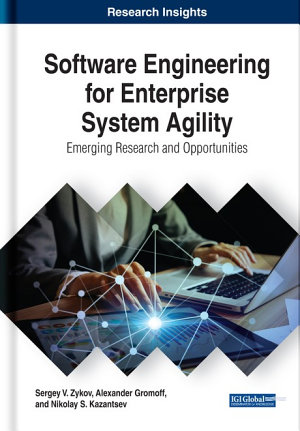 Software Engineering for Enterprise System Agility  Emerging Research and Opportunities PDF