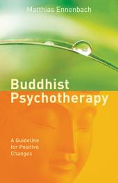 Buddhist Psychotherapy: A Guide for Beneficial Changes