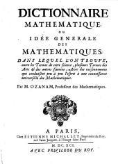 Dictionnaire mathematique ou idée generale des mathematiques: dans lequel l'on trouve, outre les termes de cette science, plusieurs termes des arts et des autres sciences ...