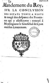 Mandement du Roy, sur la conclusion des Estats tenus à Bloys & congé des desputez des Prouinces... (Blois, 19 janv. 1589)