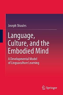 Language  Culture  and the Embodied Mind