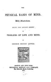 Problems of Life and Mind: v.3 . The physical basis of mind