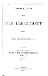Report of the Philippine Commission to the Secretary of War: Part 4